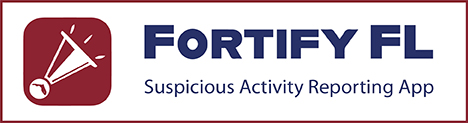 FortifyFL is a suspicious activity reporting tool that allows you to instantly relay information to appropriate law enforcement agencies and school officials.
